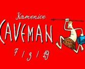 """7/3 Caveman, neboli ,,Obhajoba jeskynního muže"""""""